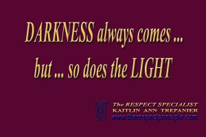 Darkness Always Comes ... But So Does the Light  Quote