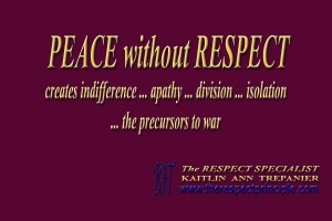 Peace without Respect Quote