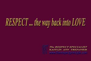 Respect ... the way back into Love Quote