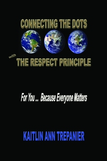 Connecting The Dots With The Respect Principle For You ... Because Everyone Matters