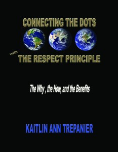 Connecting The Dots With The Respect Principle ... The Why, the How, and the Benefits
