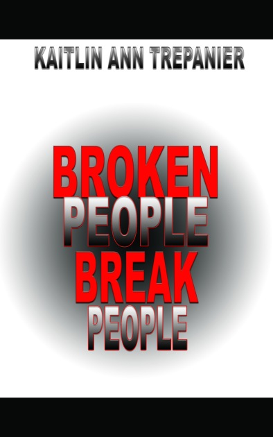 Broken People Break People