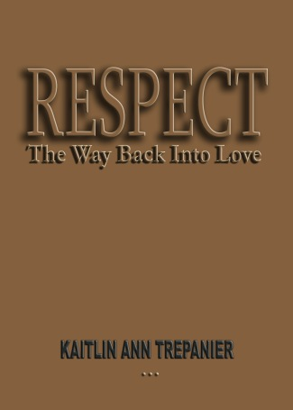 RESPECT ... The Way Back Into Love